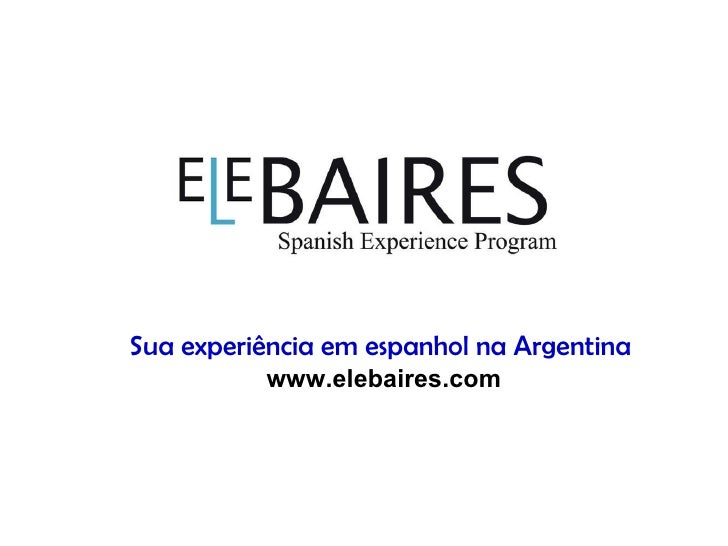 Sua experiência em espanhol na Argentina  www.elebaires.com