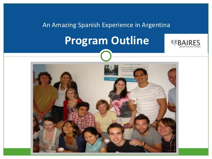 An Amazing Spanish Experience in Argentina       Program Outline