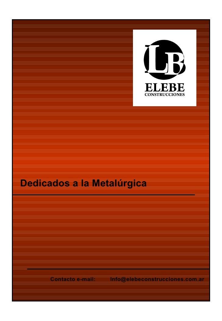 Dedicados a la Metalúrgica Contacto e-mail:  [email_address]