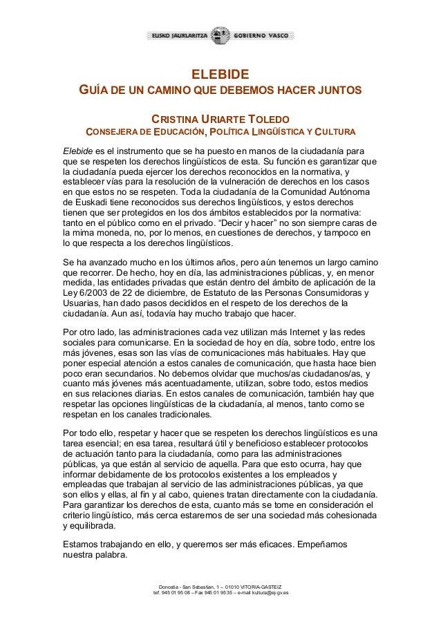Donostia - San Sebastian, 1 – 01010 VITORIA-GASTEIZ tef. 945 01 95 08 – Fax 945 01 95 35 – e-mail kultura@ej-gv.es ELEBIDE...