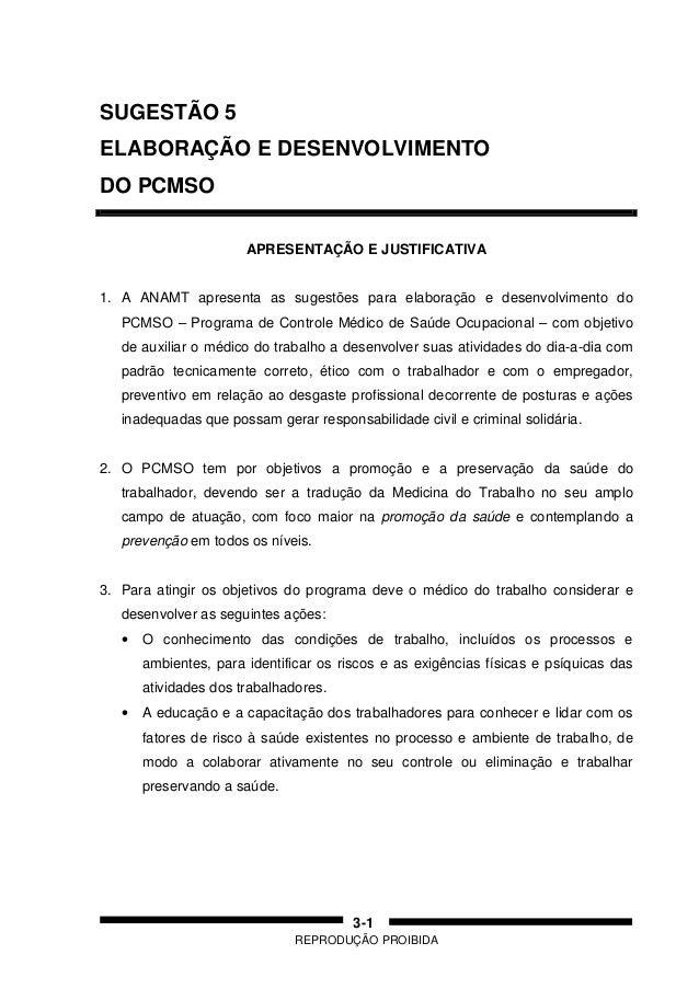 REPRODUÇÃO PROIBIDA 3-1 SUGESTÃO 5 ELABORAÇÃO E DESENVOLVIMENTO DO PCMSO APRESENTAÇÃO E JUSTIFICATIVA 1. A ANAMT apresenta...