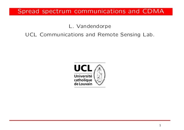 Spread spectrum communications and CDMA L. Vandendorpe UCL Communications and Remote Sensing Lab. 1
