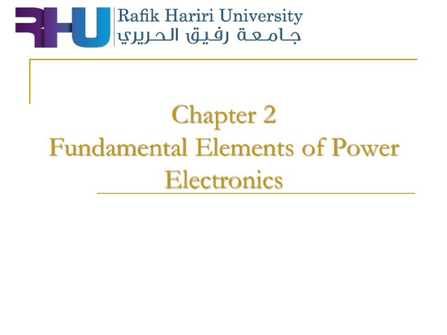 Chapter 2 Fundamental Elements of Power Electronics