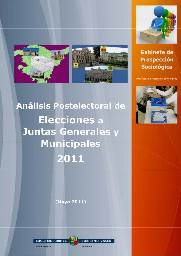 Análisis Postelectoral de     Elecciones a Juntas Generales y    Municipales         2011        (Mayo 2011)