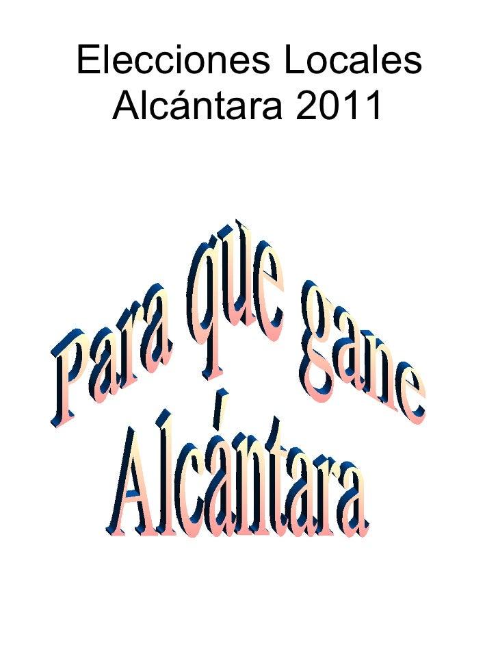 Elecciones Locales Alcántara 2011 Para que gane  Alcántara