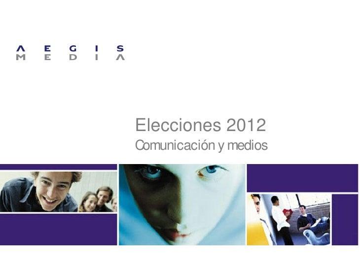 Elecciones 2012Comunicación y medios
