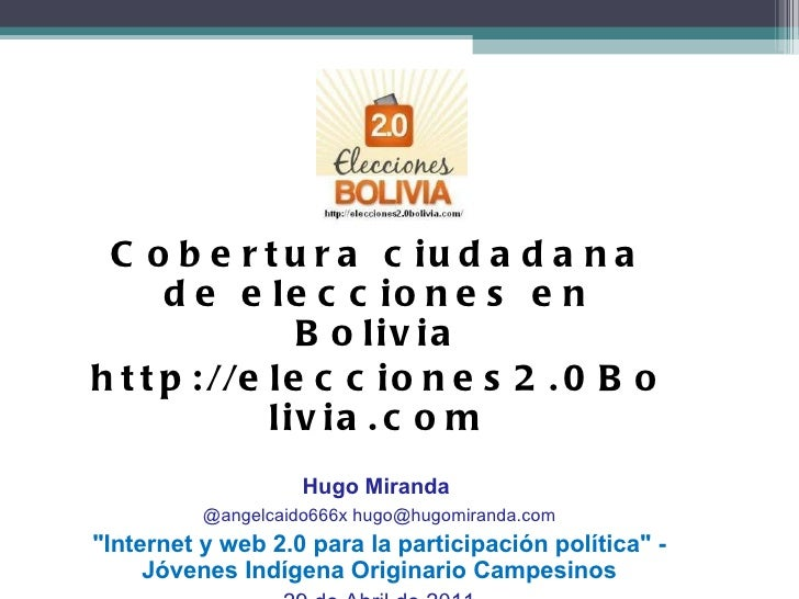 Cobertura ciudadana de Elecciones 2.0 Bolivia  Cobertura ciudadana de elecciones en Bolivia http://elecciones2.0Bolivia.co...