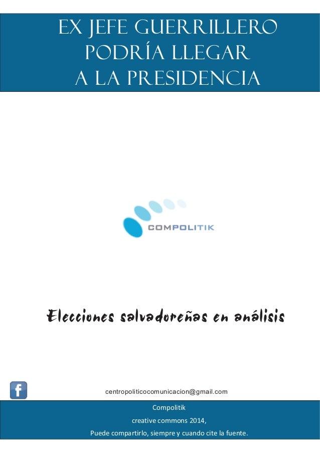 Ex jefe guerrillero podría llegar a la presidencia  Elecciones salvadoreñas en análisis  centropoliticocomunicacion@gmail....