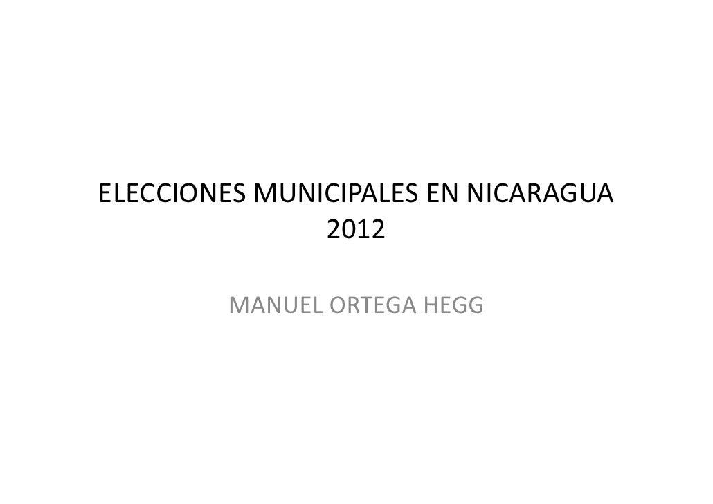 ELECCIONES MUNICIPALES EN NICARAGUA               2012        MANUEL ORTEGA HEGG