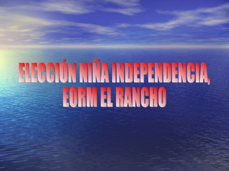 ELECCIÓN NIÑA INDEPENDENCIA, EORM EL RANCHO