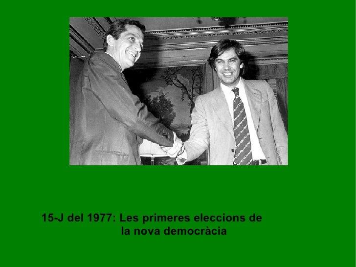 15-J del 1977: Les primeres eleccions de  la nova democràcia
