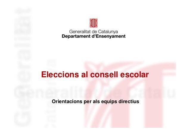 Eleccions al consell escolar  Orientacions per als equips directius