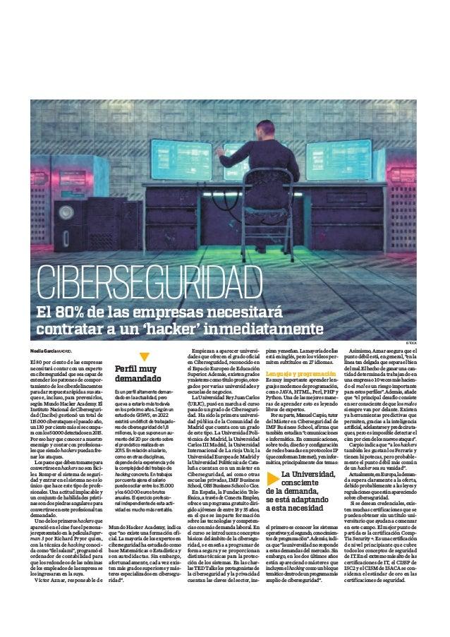 Noelia García MADRID. El 80 por ciento de las empresas necesitará contar con un experto enciberseguridadqueseacapazde ente...