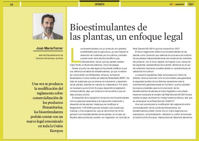 Agro44 elEconomistaOPINIÓN Bioestimulantes de las plantas, un enfoque legal Una vez se produzca la modificación del reglam...