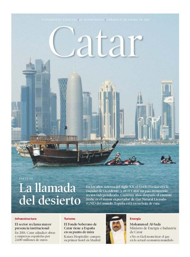 Infraestructura El sector reclama mayor presencia institucional En 2014, Catar adjudicó obras a empresas españolas por 2.6...