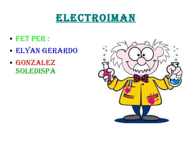 ELECTROIMAN● FET PER :● ELYAN GERARDO● GONZALEZSOLEDISPA