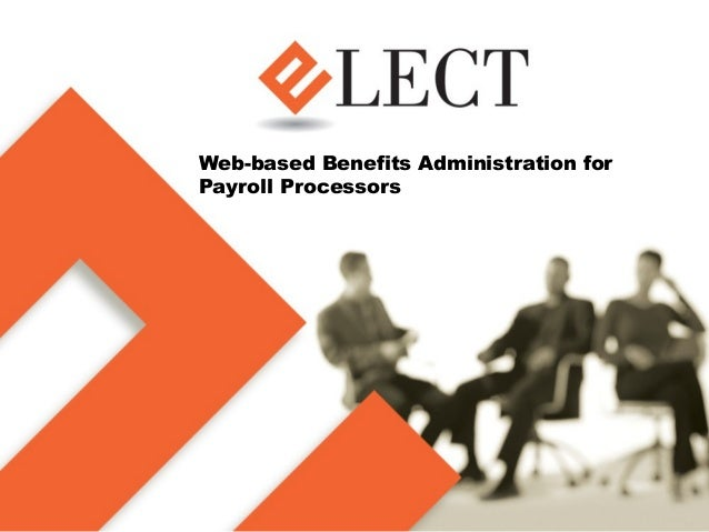 Web-based Benefits Administration forPayroll Processors