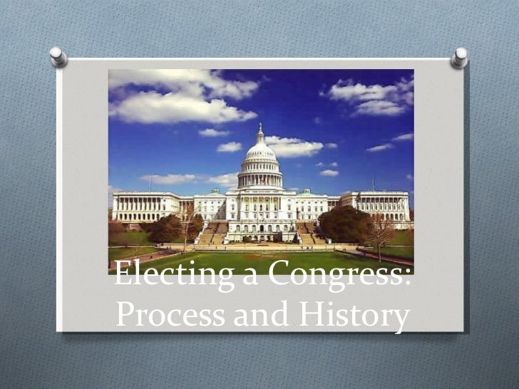 Electing a Congress:Process and History