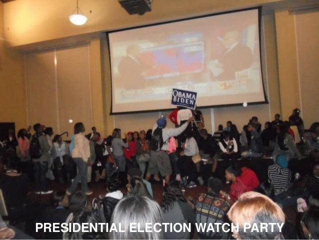PRESIDENTIAL ELECTION WATCH PARTY