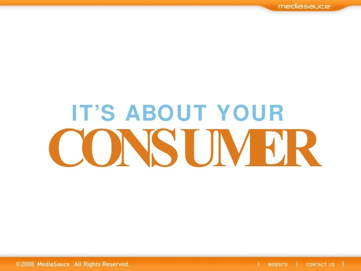 IT'S ABOUT YOUR CONSUMER