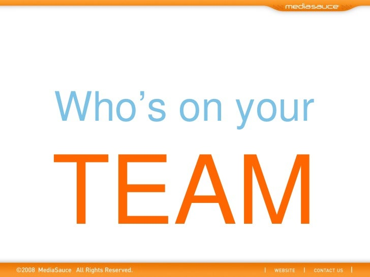 Who's on your  TEAM