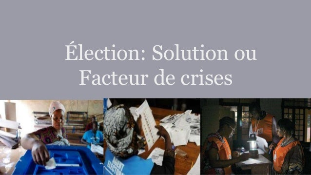 Élection: Solution ou Facteur de crises