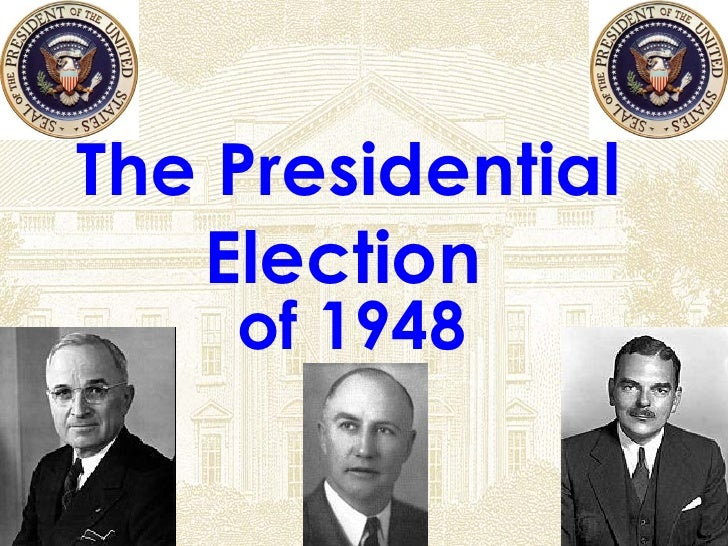 The Presidential Election   of 1948