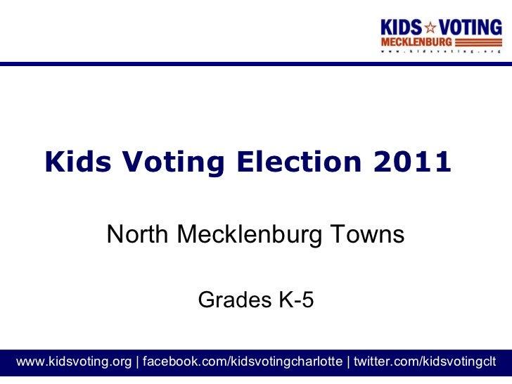 Kids Voting Election 2011 North Mecklenburg Towns Grades K-5