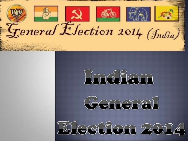 A  general election will be the next election for the 16th Lok Sabha in India. Voting will take place in all parliamentar...