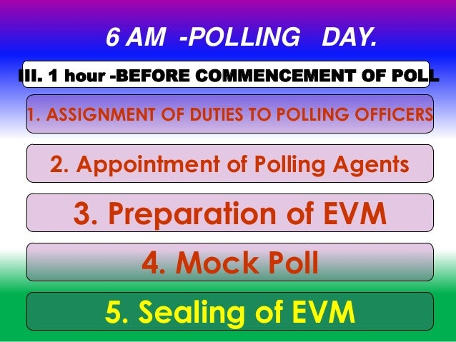 mock poll 45 assignment of duties to polling