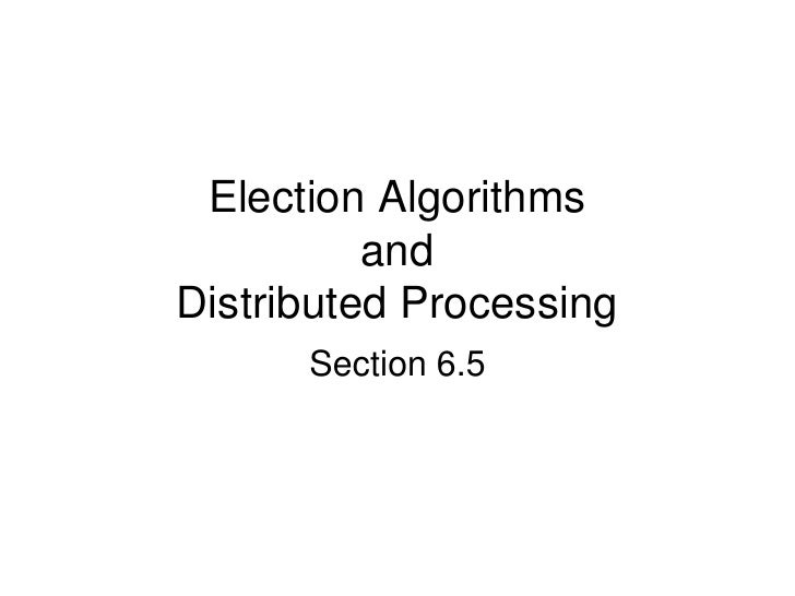 Election Algorithms          andDistributed Processing      Section 6.5