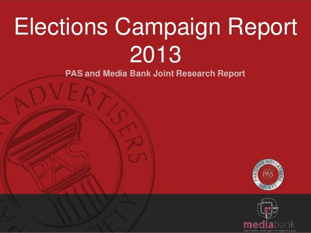 Elections Campaign Report 2013 PAS and Media Bank Joint Research Report