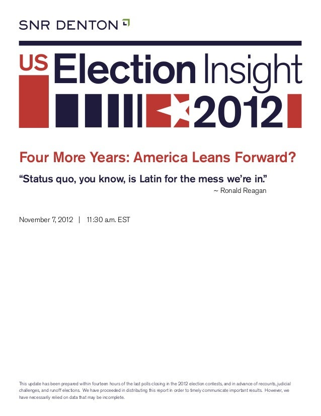 "Four More Years: America Leans Forward?""Status quo, you know, is Latin for the mess we're in.""                            ..."
