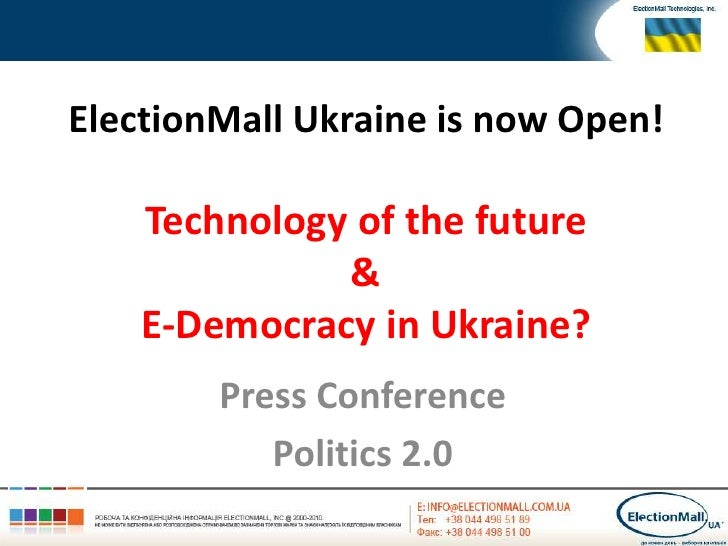 ElectionMall Ukraine is now Open!Technology of the future & E-Democracy in Ukraine?<br />Press Conference<br />Politics 2....