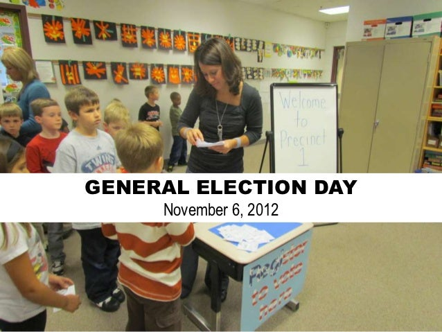 GENERAL ELECTION DAY     November 6, 2012