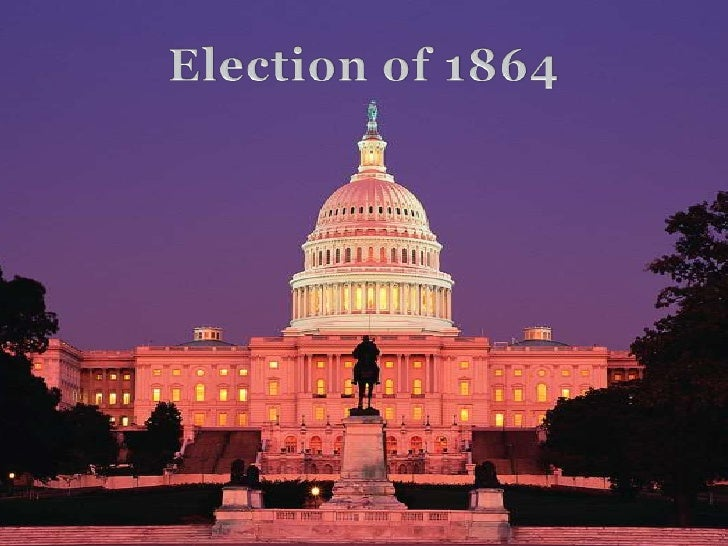 the election of 1864 In the united states presidential election of 1864, abraham lincoln was re- elected as president lincoln ran under the national union banner against his  former.