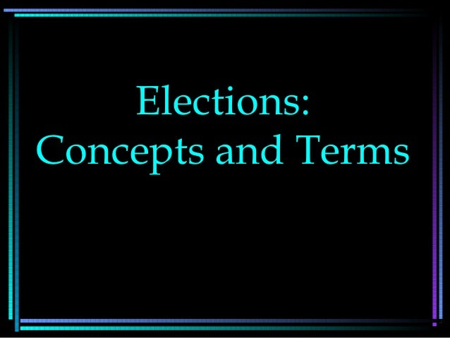 Elections: Concepts and Terms