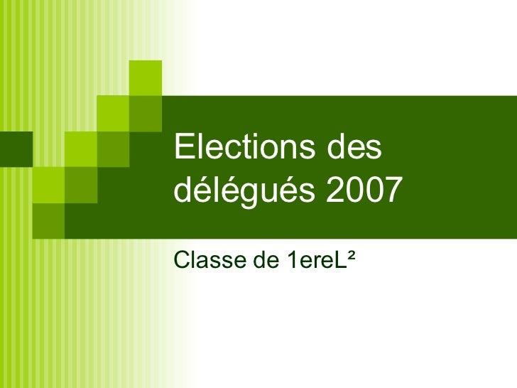 Elections des délégués 2007 Classe de 1ereL²