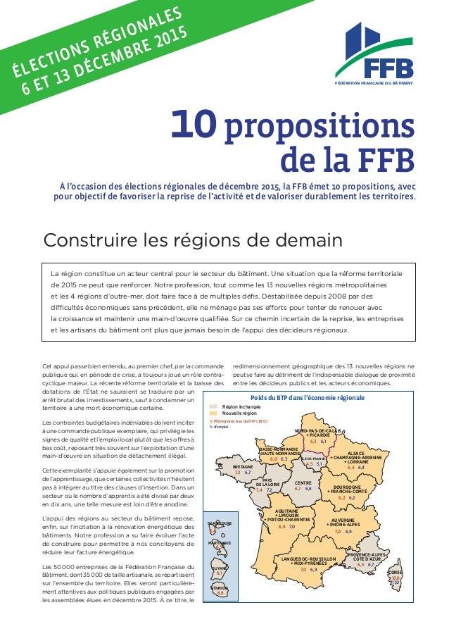 10propositions de la FFB La région constitue un acteur central pour le secteur du bâtiment. Une situation que la réforme t...