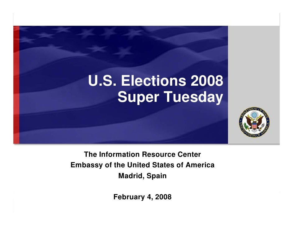 EMBASSY OF THE UNITED STATES OF AMERICA                                      U.S. Elections 2008                          ...
