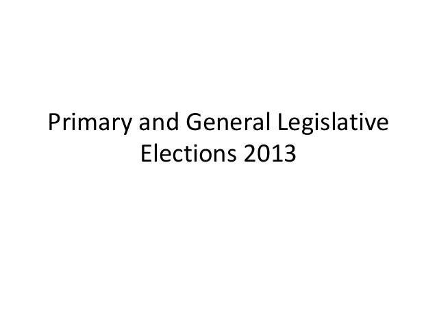 Primary and General Legislative Elections 2013