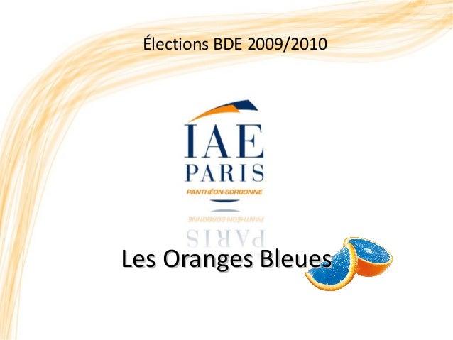 Les Oranges BleuesLes Oranges Bleues Élections BDE 2009/2010
