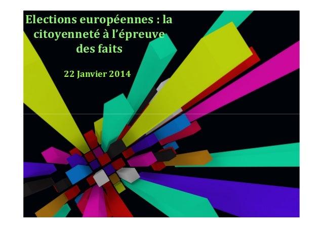 Elections européennes : la citoyenneté à l'épreuve des faits 22 Janvier 2014