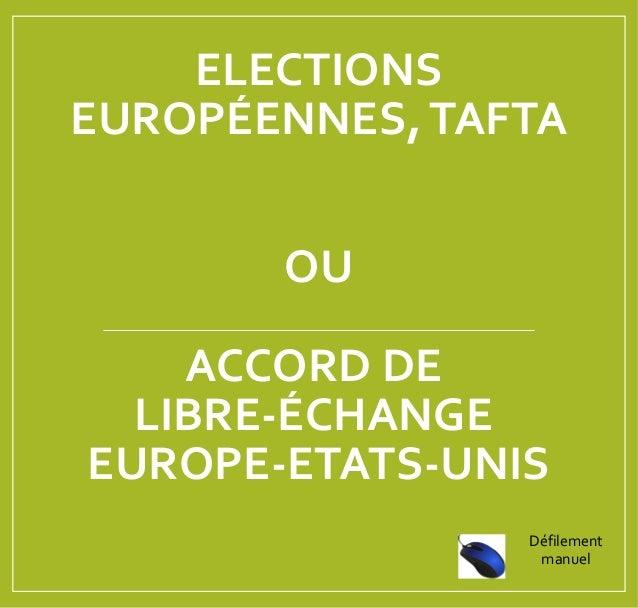 ELECTIONS EUROPÉENNES,TAFTA OU ACCORD DE LIBRE-ÉCHANGE EUROPE-ETATS-UNIS Défilement manuel