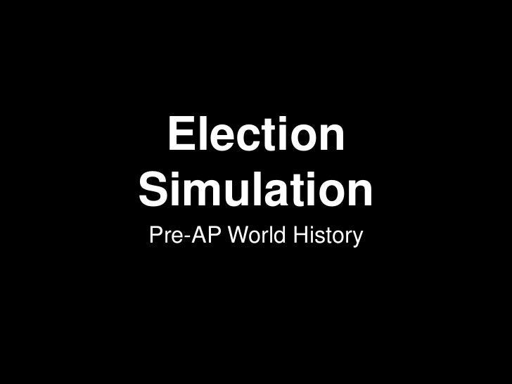 ElectionSimulationPre-AP World History