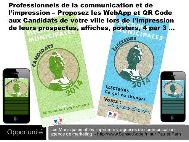 Professionnels de la communication et de l'impression – Proposez les WebApp et QR Code aux Candidats de votre ville lors d...
