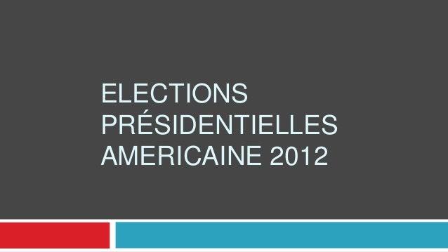 ELECTIONSPRÉSIDENTIELLESAMERICAINE 2012