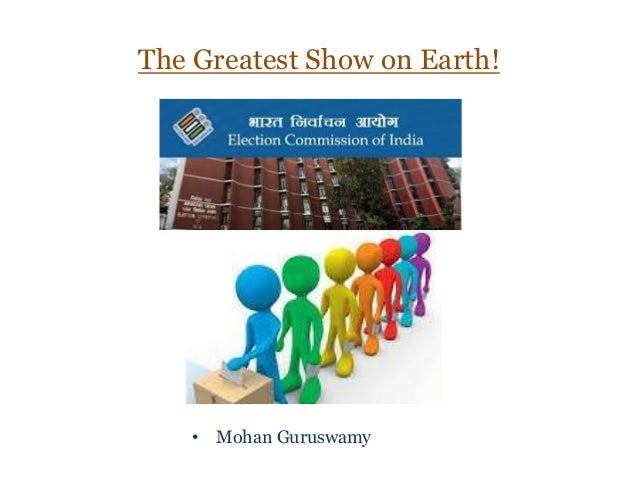 The Greatest Show on Earth! • Mohan Guruswamy