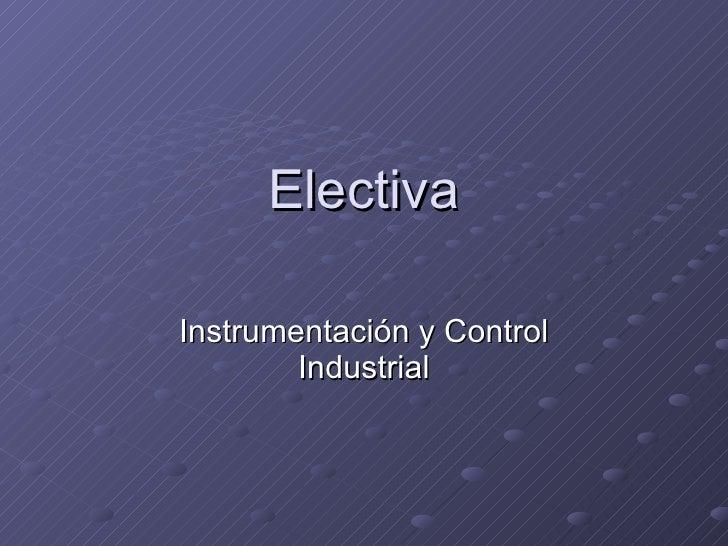 Electiva Instrumentación y Control Industrial