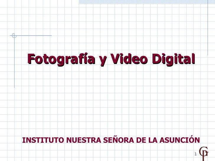 Fotografía y Video Digital INSTITUTO NUESTRA SEÑORA DE LA ASUNCIÓN